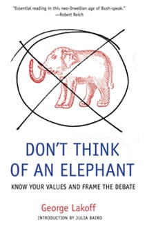 George Lakoff : Don't Think Of An Elephant