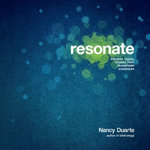Nancy Duarte: Resonate