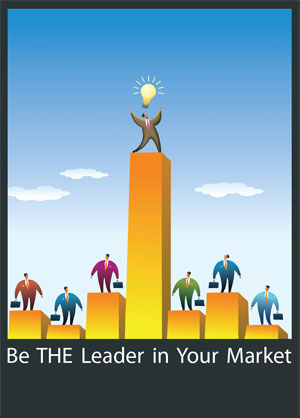 Be THE Leader in Your Market