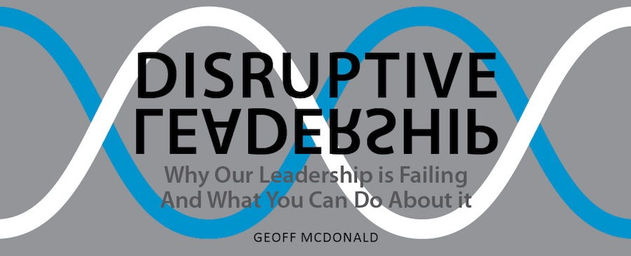 Geoff McDonald - Disruptive Leadership