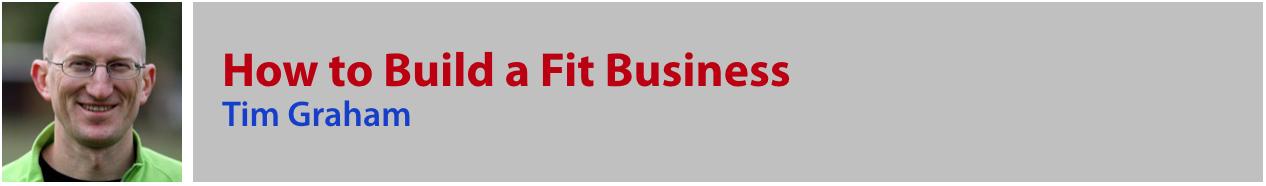 Tim Graham - Build a Fit Business
