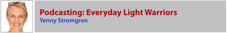 Yenny Stromgren - Everyday Light Warriors Podcast