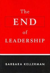 Barbara Kellerman, The End of Leadership