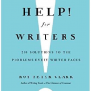 Roy Peter Clark - Help! For Writers
