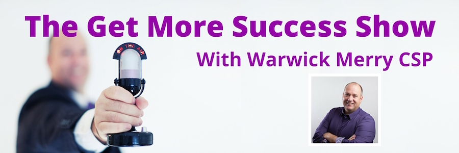 The Get More Success Show with Warwick Merry