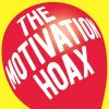 The Motivation Hoax by James Adonis
