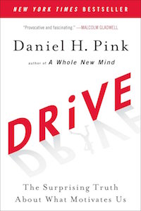 Daniel H Pink - Drive - The Surprising Truth About What Motivates Us