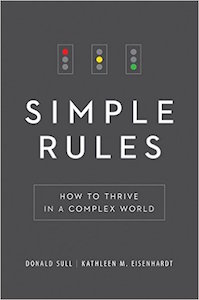 Donald Sull and Kathleen M Eisenhardt - Simple Rules - How to Thrive in a Complex World