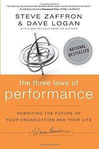Steve Zaffron and Dave Logan - The Three Laws of Performance