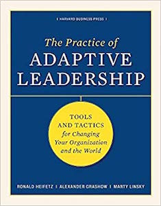 Ronald Heifetz, Alexander Grashow and Marty Linksy - The Practice of Adaptive Leadership