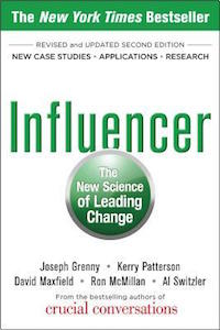 Grenny, Patterson, Maxfield, McMillan and Switzler - Influencer: The New Science of Leading Change