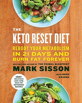 Mark Sisson - The Keto Reset Diet: Reboot your metabolism in 21 days and burn fat forever