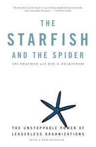 Ori Brafman and Rod A Beckstrom - The Starfish and the Spider