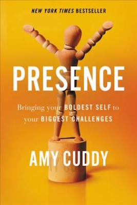 Amy Cuddy - Presence: Bringing your boldest self to your biggest challenges