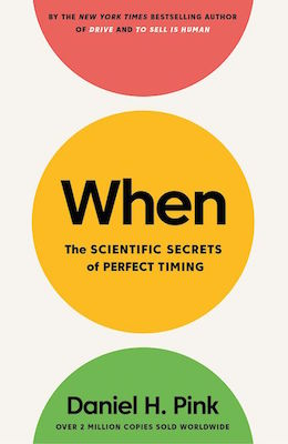 Daniel Pink - When: The scientific secrets of perfect timing