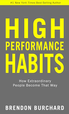 Brendon Burchard - High Performance Habits: How Extraordinary People Became That Way