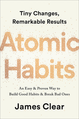 James Clear's book - Atomic Habits