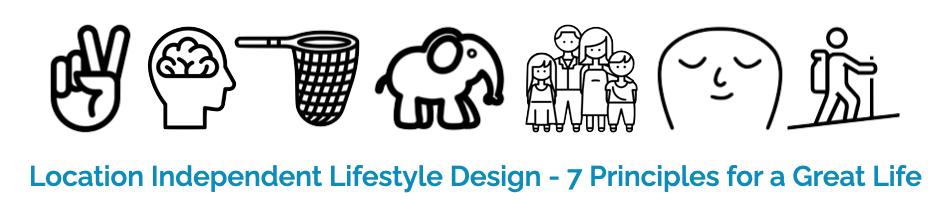 Location Independent Lifestyle Design - 7 Principles