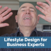 Lifestyle Design for Business Experts