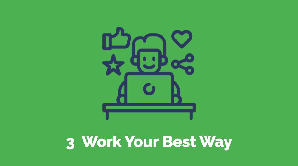3 Work Your Best Way