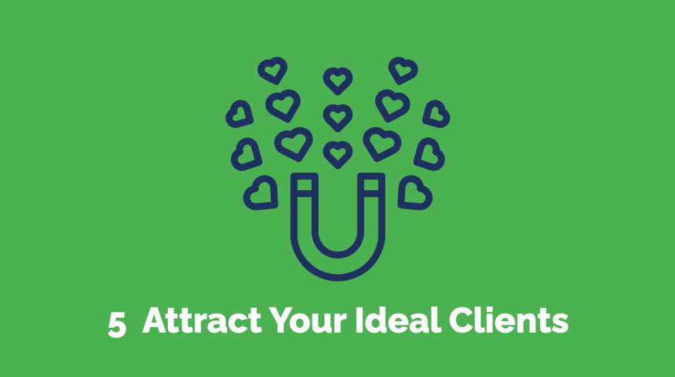 5 Attract your ideal clients