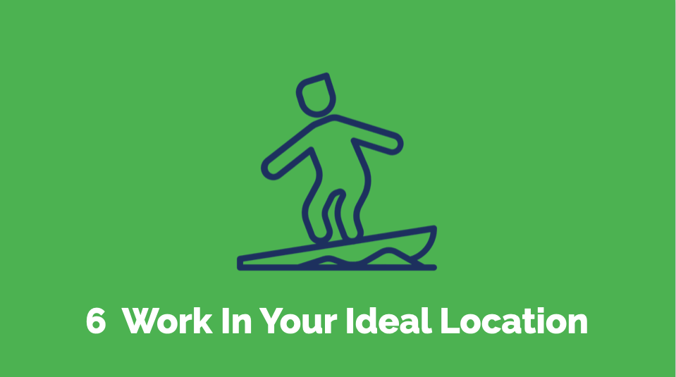 6 Work in your ideal location