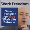 Work Freedom - Seven Principles for True Work Life Balance